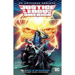 Justice League of America Volume 3: Panic in the Microverse.: Rebirth