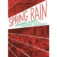 Spring Rain: A Graphic Memoir of Love, Madness, and Revolutions