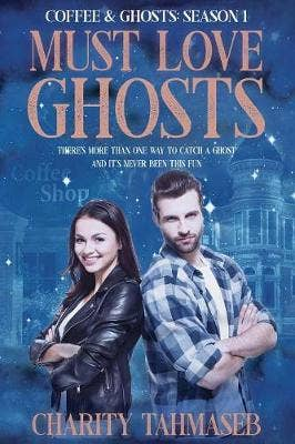 Coffee and Ghosts 1: Must Love Ghosts