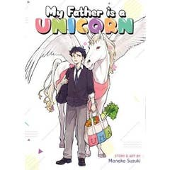 My Father Is a Unicorn