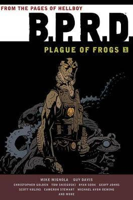 B.p.r.d.: Plague Of Frogs Hardcover Collection Volume 1