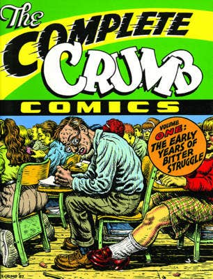 The Complete Crumb Comics Vol.1: The Early Years of Bitter Struggle