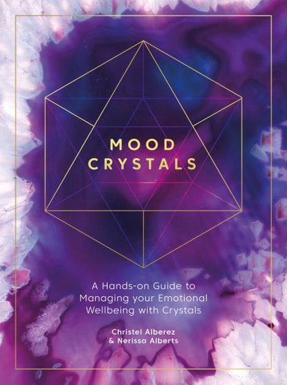 Mood Crystals: A hands-on guide to managing your emotional wellbeing with crystals