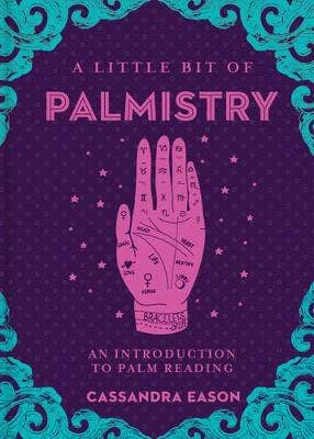 Little Bit of Palmistry, A: An Introduction to Palm Reading