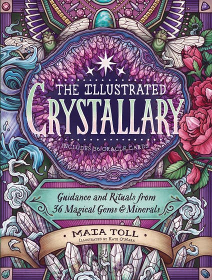 Illustrated Crystallary: Guidance & Rituals from 36 Magical Gems & Minerals HC