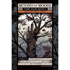 Beyond the Woods: Fairy Tales Retold