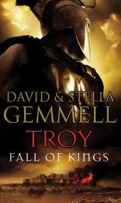 Troy: Fall Of Kings: (Troy: 3): The stunning and gripping conclusion to David Gemmell's epic retelling of the Troy legend