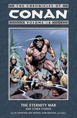 Chronicles Of Conan Volume 16: The Eternity War And Other Stories