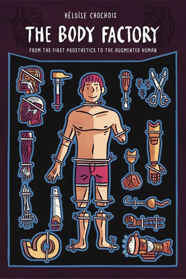 The Body Factory: From the First Prosthetics to the Augmented Human
