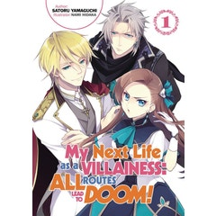 My Next Life as a Villainess: All Routes Lead to Doom! Volume 1: All Routes Lead to Doom! Volume 1