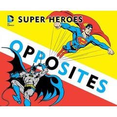 Super Heroes Book of Opposites, Volume 3