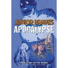 Junior Braves of the Apocalypse, Vol. 2: Out of the Woods