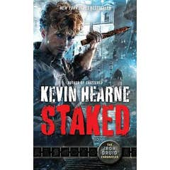 Staked: The Iron Druid Chronicles, Book Eight