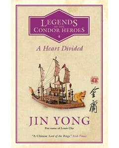 A Heart Divided: Legends of the Condor Heroes Vol. 4