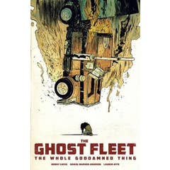 Ghost Fleet: The Whole Goddamned Thing
