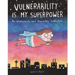 Vulnerability Is My Superpower Underpants & Overbites