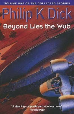 Beyond Lies The Wub: Volume One Of The Collected Stories