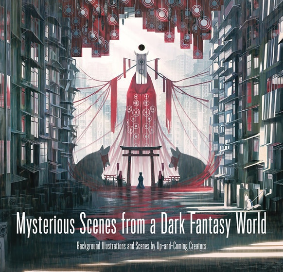 Mysterious Scenes from a Dark Fantasy World: Background Illustrations and Scenes by Up-and-coming Creators