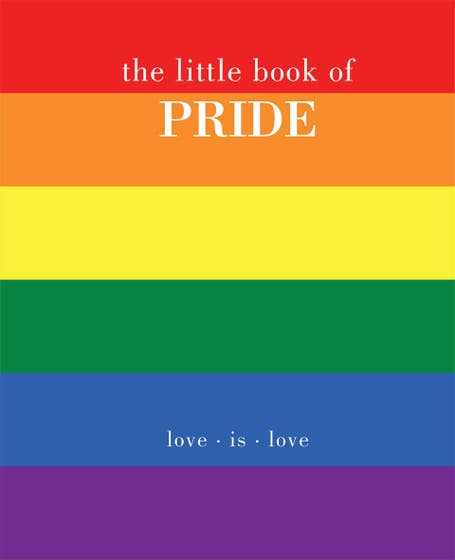 The Little Book of Pride: Love Is Love