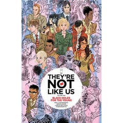 They're Not Like Us Volume 1: Black Holes for the Young