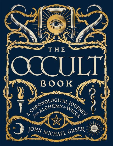 The Occult Book: A Chronological Journey, from Alchemy to Wicca