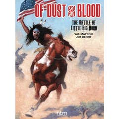 Of Dust & Blood: The Battle at Little Big Horn