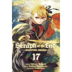 Seraph of the End, Vol. 17: Vampire Reign