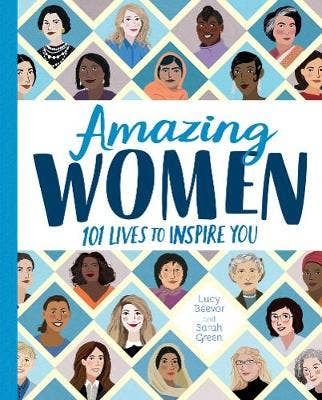 Amazing Women: 101 Lives to Inspire You