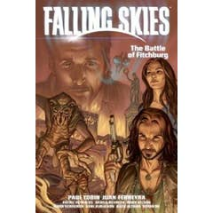 Falling Skies Volume 2: The Battle Of Fitchburg