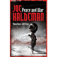 Peace And War: The Omnibus Edition/Forever Peace, Forever Free, Forever War