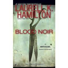 Blood Noir: An Anita Blake, Vampire Hunter Novel