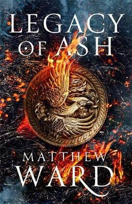 Legacy of Ash (limited signed edition): Book One of the Legacy Trilogy