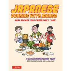 Japanese Cooking with Manga: The Gourmand Gohan Cookbook: 59 Easy Recipes Your Friends will Love!
