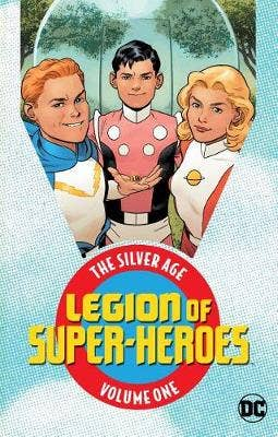 Legion of Super Heroes: The Silver Age: Volume 1