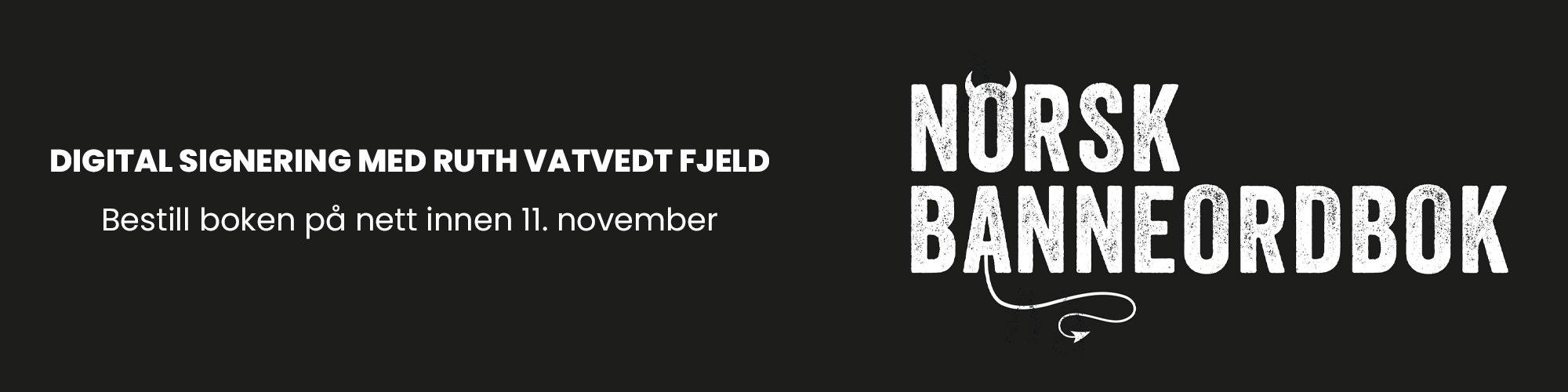 Norsk Banneordbok av Ruth Vatvedt Fjeld signering
